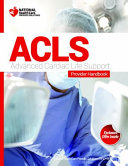 Advanced Cardiac Life Support  ACLS  Course and Provider Handbook