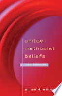 United Methodist Beliefs The United Methodist Church In A