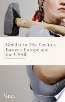 Gender in Twentieth Century Eastern Europe and the USSR