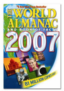 The World Almanac and Book of Facts 2007