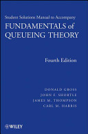 Solutions Manual to Accompany Fundamentals of Queueing Theory  Fourth Edition