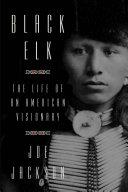 Black Elk Man Who Has Inspired Millions Around