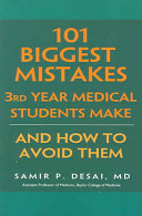 One Hundred and One Biggest Mistakes Third Year Medical Students Make and how to Avoid Them