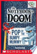 Pop of the Bumpy Mummy  A Branches Book  The Notebook of Doom  6