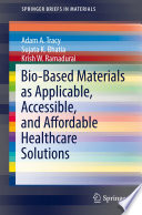 Bio Based Materials As Applicable Accessible And Affordable Healthcare Solutions