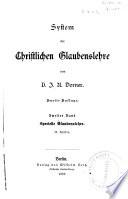 System der christlichen Glaubenslehre: Specielle Glaubenslehre. 2 v