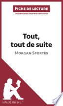 Tout  tout de suite de Morgan Sport  s  Fiche de lecture