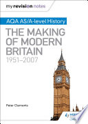 My Revision Notes  AQA AS A level History  The Making of Modern Britain  1951   2007