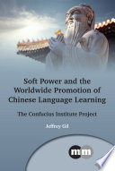 Soft Power and the Worldwide Promotion of Chinese Language Learning