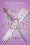 Lady Renegades by Rachel Hawkins