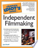 the-complete-idiot-s-guide-to-independent-filmmaking