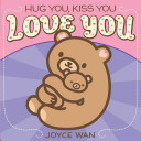 Book Hug You  Kiss You  Love You