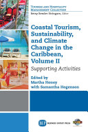 Coastal Tourism, Sustainability, And Climate Change In The Caribbean, Volume II : the caribbean examines three key supporting sectors: golf,...
