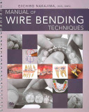 Manual Of Wire Bending Techniques : patient make orthodontic treatment more...
