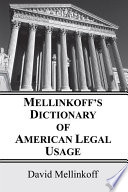 Mellinkoff s Dictionary of American Legal Usage