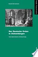 Der Deutsche Orden in Siebenbürgen