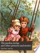 The garden swing  and other pictures and stories