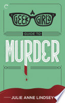A Geek Girl s Guide to Murder