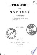 Tragedie di Sofocle tradotte da Felice Bellotti tomo primo terzo