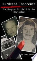 Murdered Innocence  The Maryann Mitchell Murder Revisited