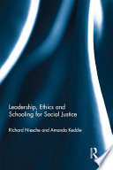 Leadership  Ethics and Schooling for Social Justice