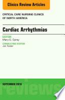 Cardiac Arrhythmias An Issue Of Critical Care Nursing Clinics Of North America E Book