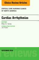 Cardiac Arrhythmias, An Issue of Critical Care Nursing Clinics of North America, E-Book