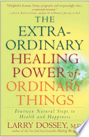 The Extraordinary Healing Power Of Ordinary Things