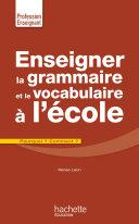 Enseigner la grammaire et le vocabulaire à l'école Book