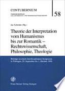 Theorie der Interpretation vom Humanismus bis zur Romantik - Rechtswissenschaft, Philosophie, Theologie