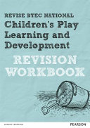 Revise BTEC National Children's Play, Learning and Development Revision Workbook
