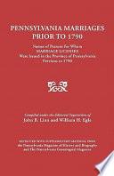 Pennsylvania Marriages Prior to 1790