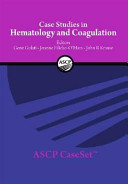 Case Studies In Hematology And Coagulation A New Ascp Caseset