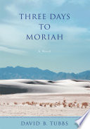 Three Days to Moriah His Proposal He Knew That Abraham Would No