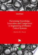 Harnessing Knowledge Innovation And Competence In Engineering Of Mission Critical Systems