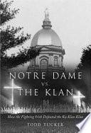 Notre Dame Vs  the Klan
