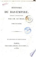 Histoire du Bas Empire  commencant a Constantin le Grand  par Ch  Le Beau