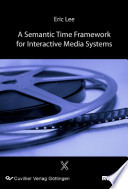 A Semantic Time Framework for Interactive Media Systems