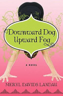 Downward Dog, Upward Fog