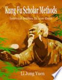 Kung Fu Scholar Methods  Internal Strikes In 100 Days