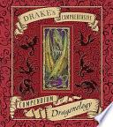 Drake s Comprehensive Compendium of Dragonology