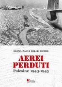 Aerei perduti : Polesine 1943-1945