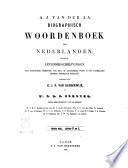 Biographisch woordenboek der Nederlanden bevattende levensbechrijvingen van zoodanige personen, die zich op eenigerlei wijze in ons vaderland hebben vermaard gemaakt door A. J. van der Aa
