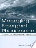 Managing Emergent Phenomena