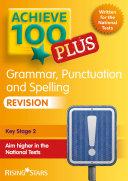 Achieve 100+ Grammar, Punctuation & Spelling Revision