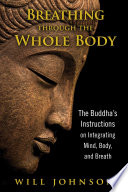 Breathing Through The Whole Body : wholeness, and a deeper understanding of his...