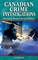 Canadian Crime Investigations : canada's police forces work tirelessly to...