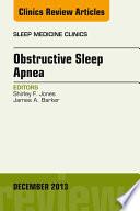 Obstructive Sleep Apnea  An Issue of Sleep Medicine Clinics