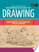 The Complete Beginner s Guide to Drawing