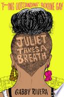 Juliet Takes a Breath Book PDF